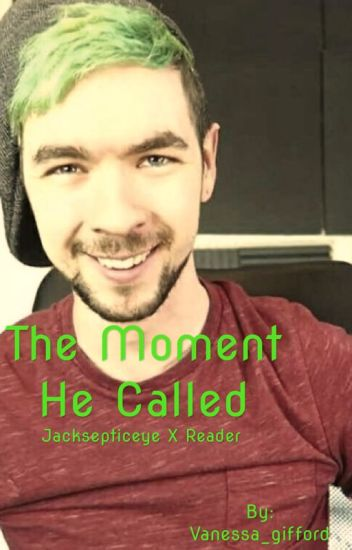 The Moment He Called (Jacksepticeye x Reader)