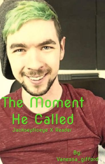 The moment he called jacksepticeye x reader
