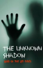 The Unknown Shadow by TeoriJohnson