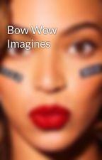 Bow Wow Imagines by TheWonderfulPad