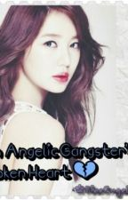 An Angelic Gangster's Broken Heart </3 (Completed) by BlueAngel02