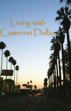 #Wattys2015 Living with Cameron Dallas! by JustinBiebsgurl