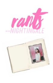Rants by --nightingale