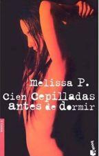 100 cepilladas antes de dormir-Melissa P by VickyAguirre_