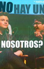 No Hay Un Nosotros. CrissColfer by mayiblair