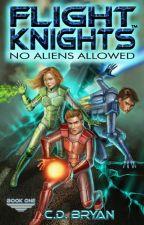 No Aliens Allowed (Flight Knights, Book 1) by FlightKnights
