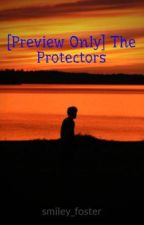 [Preview Only] The Protectors by smiley_foster