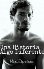 Una Historia Algo Diferente-FSOG- CANCELADA by Mia_Cipriano