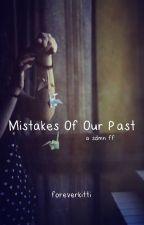 Mistakes of Our Past |sdmn fanfiction| by foreverkitti
