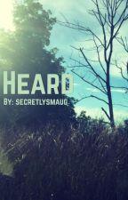Heard by secretlysmaug