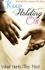Keep Holding On ✔️ by SamanthaJayne_x
