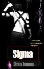 Sigma [En Pause] by DrinaAit