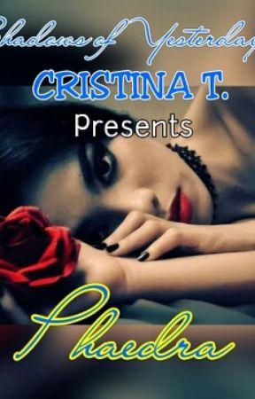 Shadows of Yesterday Series 3: Phaedra by CristinaYllona