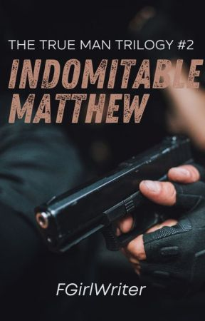 Indomitable Matthew (TTMT #2) - Published by PHR by FGirlWriter