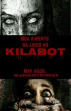 KILABOT (STORIES COLLECTION) by BlueHeartStories