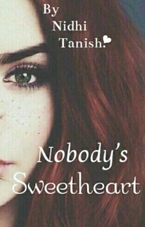 Nobody's Sweetheart ❤ by NidhiTanish07
