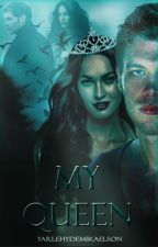 ♛MY QUEEN♛ Klaus Mikaelson by YarlehyDeMikaelson
