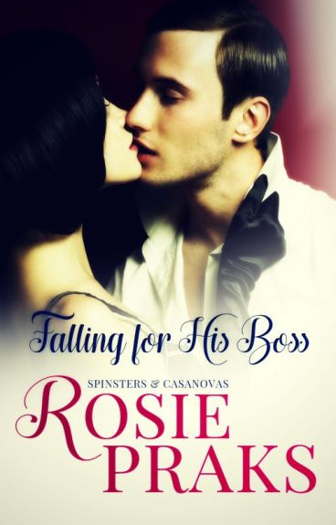 Falling for his Boss (Spinsters & Casanovas: Whitney & Darcy Book 1)