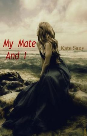My Mate And I by KateSany