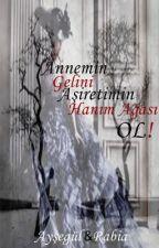Annemin Gelini Aşiretimin Hanım ağası OL by ayra128