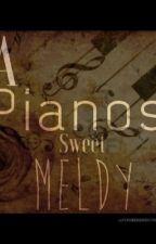 A Pianos Sweet Melody (Novel) by ForbiddenSecretss