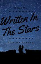 Written In The Stars | Rewriting! by MahiraFarhin