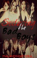 Seducing the Bad Boys (BTS Fanfic) by MalandingDyosa_