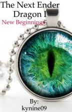 The next Ender Dragon book I: New Beginnings by kynine09