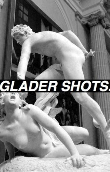 Glader Shots. ✔️