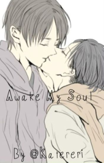 Awake My Soul - Ereri