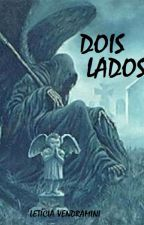 Dois Lados. by Lady_Leh