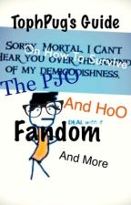 TophPug's Guide On How to Survive the PJO and HoO Fandom and More by TophPug