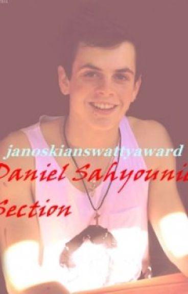 Daniel Sahyounie's Section ! - {Started} by JanoskiansWattyAward