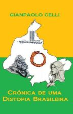 Crônica de uma Distopia Brasileira by GianpaoloCelli