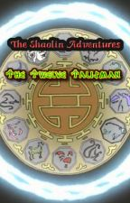 The Shaolin Adventures: The Twelve Talismans by TheAwesomeMaster