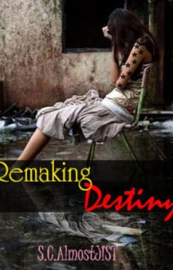 Remaking Destiny (Finished)(In Editing)