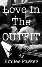 Love in the Outfit by emileeparker
