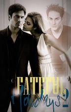 Fateful Holidays - Series 2 [Ian Somerhalder] ✔ by Tomlinson_Tina