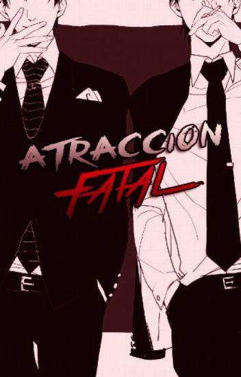 Atracción Fatal (Yaoi/Gay) (AP#2)