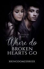 Where Do Broken Hearts Go (Zayn Malik Ff ) by xkingdomzerriex
