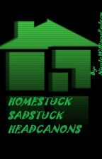 Homestuck-Sadstuck Headcanons II by NicoleWilliamsEgderp