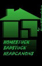 Homestuck-Sadstuck Headcanons II by NicoleWilliamsEgderp