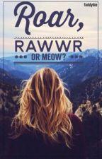 Roar, Rawwr or Meow     Niall Horan    by faddybie