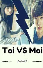 Toi VS Moi by dedea27