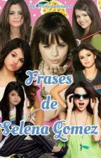 FRASES DE SELENA GOMEZ by monicaselenator1