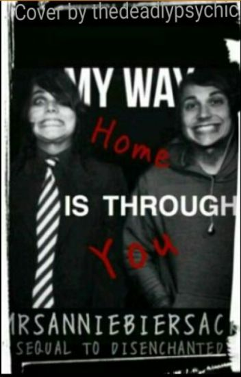 My Way Home Is Through You (Frerard)