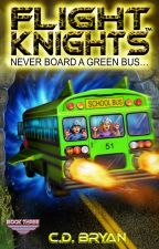 Never Board A Green Bus... (Flight Knights, Book 3) by FlightKnights
