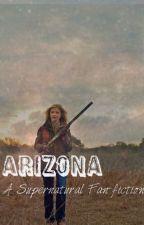 Arizona: A Supernatural Fan-Fiction {ON HOLD} by s-w-l-fandom