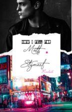 How I Fell For Matt Stymest by Reislustx