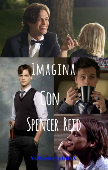 ~Imagina con Spencer Reid~